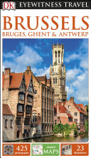 DK Eyewitness Travel Guide Brussels  Bruges  Ghent and Antwerp