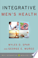 Integrative men's health / edited by Myles D. Spar