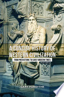 A Concise History of Western Civilization  From Prehistoric to Early Modern Times  Third Edition