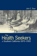 The Health Seekers of Southern California  1870 1900