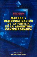 Madres y democratización de la familia en la Argentina contemporánea