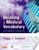 """Building a Medical Vocabulary: With Spanish Translations"" by Peggy C. Leonard"