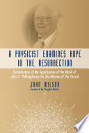 A Physicist Examines Hope In The Resurrection Book PDF