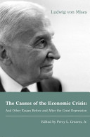 The causes of the economic crisis : and other essays before and after the great depression