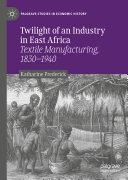 Twilight of an Industry in East Africa [Pdf/ePub] eBook