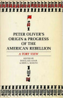 Peter Oliver's Origin & Progress of the American Rebellion