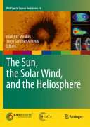 The Sun  the Solar Wind  and the Heliosphere