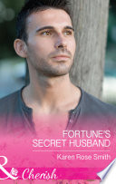 Fortune s Secret Husband  Mills   Boon Cherish   The Fortunes of Texas  All Fortune s Children  Book 3