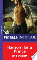 Ransom for a Prince  Mills   Boon Intrigue   Cowboys Royale  Book 3