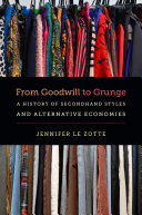 From Goodwill to Grunge: A History of Secondhand Styles and ...