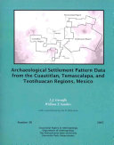 Archaeological Settlement Pattern Data from the Cuautitlan  Temascalapa  and Teotihuacan Regions of Mexico