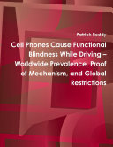 Cell Phones Cause Functional Blindness While Driving     Worldwide Prevalence  Proof of Mechanism  and Global Restrictions