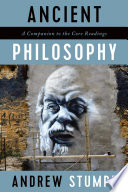 Ancient Philosophy  A Companion to the Core Readings