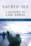 Tuning the rig a journey to the arctic harvey oxenhorn google sacred sea a journey to lake baikal peter thomson limited preview 2007 sciox Choice Image