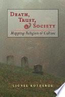 Death, Trust, & Society