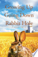 Growing Up While Going Down the Rabbit Hole