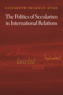 The Politics of Secularism in International Relations