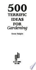 500 Terrific Ideas for Gardening