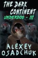 The Dark Continent  Underdog Book  3   LitRPG Series