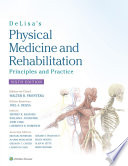 """DeLisa's Physical Medicine and Rehabilitation: Principles and Practice"" by Walter R. Frontera, Joel A. DeLisa, Bruce M. Gans, Lawrence R. Robinson"