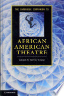 The Cambridge Companion to African American Theatre