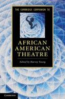 The Cambridge Companion to African American Theatre