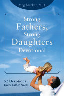 """Strong Fathers, Strong Daughters Devotional: 52 Devotions Every Father Needs"" by Meg Meeker"