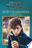 Fantastic Beasts and Where to Find Them: Cinematic Guide: Newt Scamander