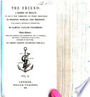 The Friend  a series of essays     First American  from the second London edition