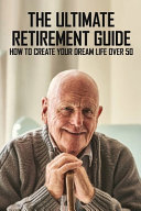 The Ultimate Retirement Guide