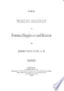 The World s Highway to Fortune  Happiness and Heaven
