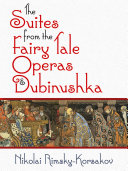 The Suites from the Fairy Tale Operas and Dubinushka