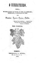 O Vinhateiro, obra em que se trata da cultura da vinha, da fabricação, conservação e distillação de vinho. tom. 1, 2