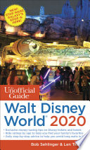 """The Unofficial Guide to Walt Disney World 2020"" by Bob Sehlinger, Len Testa"