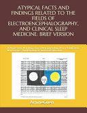 Atypical Facts and Findings Related to the Fields of Electroencephalography  and Clinical Sleep Medicine
