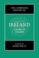 The Cambridge History of Ireland: Volume 3, 1730–1880