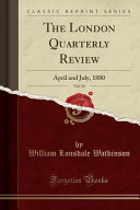 The London Quarterly Review  Vol  54