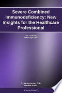 Severe Combined Immunodeficiency New Insights For The Healthcare Professional 2011 Edition Book PDF