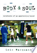 """Body & Soul: Notebooks of an Apprentice Boxer"" by Loïc J. D. Wacquant, Professor Loic Wacquant"