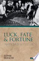 Luck, Fate and Fortune