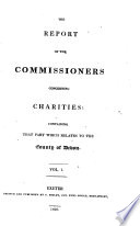 The Report of the Commissioners Concerning Charities