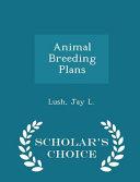 Animal Breeding Plans Scholar S Choice Edition