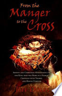 From the Manger to the Cross Book PDF