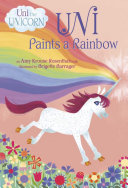 Uni Paints a Rainbow  Uni the Unicorn