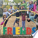 All Kinds of Friends Shelley Rotner, Sheila M. Kelly Cover