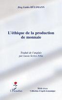 L'éthique de la production de monnaie Pdf/ePub eBook