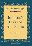 Johnson's Lives of the Poets, Vol. 2 (Classic Reprint)
