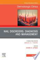 Nail Disorders  Diagnosis and Management  An Issue of Dermatologic Clinics E Book Book