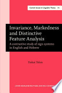 Invariance, Markedness, and Distinctive Feature Analysis