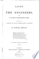 Lives of the Engineers, with an Account of Their Principal Works